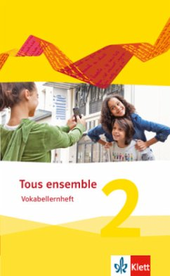 Tous ensemble 2. Vokabellernheft. Ausgabe 2013