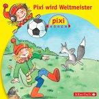 Pixi Hören: Pixi wird Weltmeister (MP3-Download)