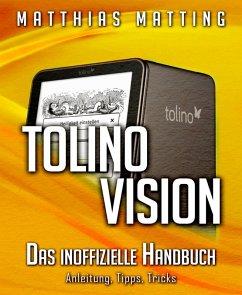 Tolino vision - das inoffizielle Handbuch. Anleitung, Tipps, Tricks (eBook, ePUB) - Matting, Matthias