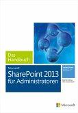 Microsoft SharePoint 2013 für Administratoren - Das Handbuch (eBook, ePUB)