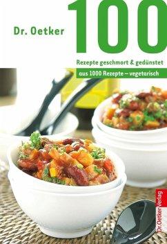 Dr. Oetker 100 Rezepte geschmort & gedünstet (eBook, ePUB) - Oetker