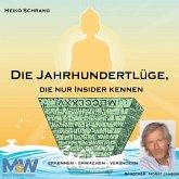 Die Jahrhundertlüge, die nur Insider kennen, 6 Audio-CDs