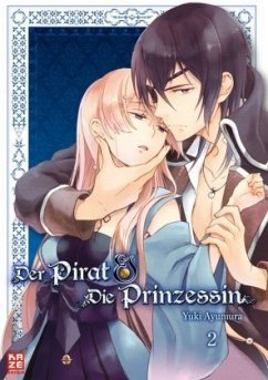 Der Pirat und die Prinzessin Bd.2 - Ayumura, Yuki