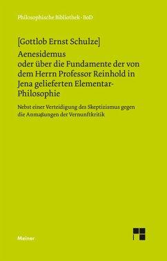 Aenesidemus oder über die Fundamente der von Herrn Professor Reinhold in Jena gelieferten Elementar-Philosophie (eBook, PDF) - Schultze, Gottlob E