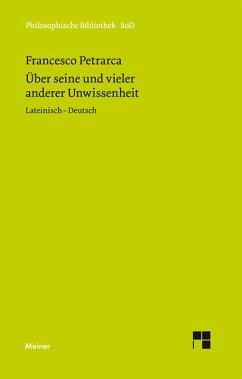 Über seine und vieler anderer Unwissenheit (eBook, PDF) - Petrarca, Francesco