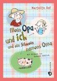 Mein Opa und ich und ein Schwein namens Oma (eBook, ePUB)