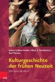 Kulturgeschichte der frühen Neuzeit (eBook, PDF)