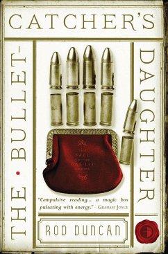 The Bullet-Catcher's Daughter - Duncan, Rod