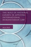 The Role of National Courts in Applying International Humanitarian Law (eBook, ePUB)