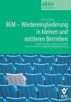 BEM - Wiedereingliederung in kleinen und mittleren Betrieben (eBook, ePUB) - Habib, Edeltrud