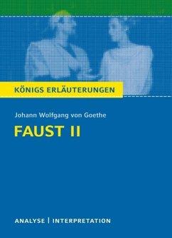Faust II von Johann Wolfgang von Goethe. Königs Erläuterungen. (eBook, ePUB) - Bernhardt, Rüdiger; Goethe, Johann Wolfgang von