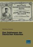 Das Geldwesen der Deutschen Kolonien