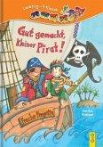 Gut gemacht, kleiner Pirat!