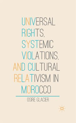 Universal Rights, Systemic Violations, and Cultural Relativism in Morocco (eBook, PDF) - Glacier, O.