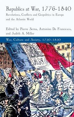 Republics at War, 1776-1840 (eBook, PDF)