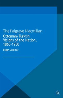 Ottoman/Turkish Visions of the Nation, 1860-1950 (eBook, PDF)