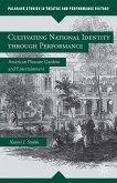 Cultivating National Identity through Performance (eBook, PDF)