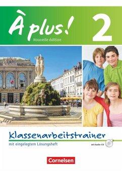 À plus! Nouvelle édition. Band 2. Klassenarbeitstrainer mit Lösungen und Audio-CD - Remuhs, Jérôme; Wagner, Erik; Werry, Hanno