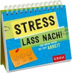 Stress lass nach