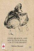 State, Religion, and Revolution in Iran, 1796 to the Present (eBook, PDF)