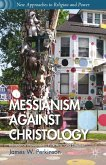 Messianism Against Christology (eBook, PDF)