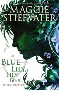 Blue Lily, Lily Blue (the Raven Cycle, Book 3) - Stiefvater, Maggie