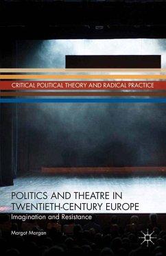 Politics and Theatre in Twentieth-Century Europe (eBook, PDF) - Morgan, M.