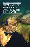 The Triumph of Democracy and the Eclipse of the West (eBook, PDF)