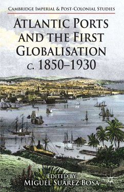 Atlantic Ports and the First Globalisation c. 1850-1930 (eBook, PDF)