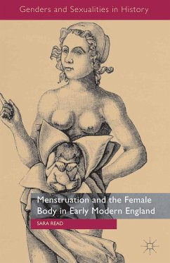 Menstruation and the Female Body in Early Modern England (eBook, PDF)