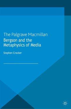 Bergson and the Metaphysics of Media (eBook, PDF)