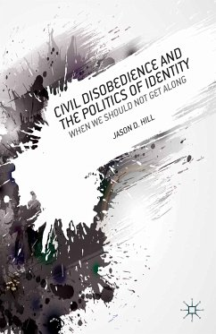 Civil Disobedience and the Politics of Identity (eBook, PDF) - Hill, J.