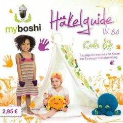 Coole Kids / myboshi Häkelguide Vol.8.0
