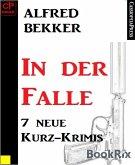 7 neue Kurz-Krimis: In der Falle (eBook, ePUB)