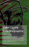 Fidel Castro: Eine Biographie (eBook, ePUB)