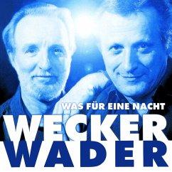 Wecker Wader-Was Für Eine Nacht - Hannes Wader/Konstantin Wecker