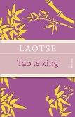 Tao te king - Das Buch des alten Meisters vom Sinn und Leben (eBook, ePUB)