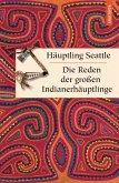 Die Reden der großen Indianerhäuptlinge (eBook, ePUB)