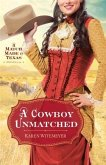 Cowboy Unmatched (Ebook Shorts) (The Archer Brothers Book #3) (eBook, ePUB)