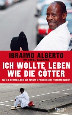 Ich wollte leben wie die Götter (eBook, ePUB) - Alberto, Ibraimo