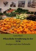 Pflanzliche Ernährung in der TCM (eBook, ePUB)