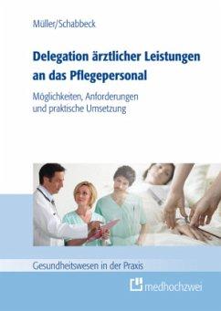 Delegation ärztlicher Leistungen an das Pflegep...