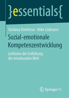 Sozial-emotionale Kompetenzentwicklung - Dimitrova, Vasilena;Lüdmann, Mike