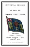 Historical Records of the Queen's Own Cameron Highlanders 1793 - 1885
