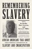 Remembering Slavery: African Americans Talk about Their Personal Experiences of Slavery and Emancipation