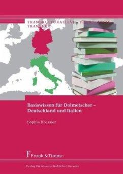 Basiswissen für Dolmetscher - Deutschland und Italien - Roessler, Sophia