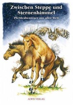 Zwischen Steppe und Sternenhimmel - Gottwald, Josefine