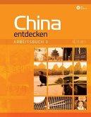 China entdecken - Arbeitsbuch 3