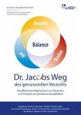 Dr. Jacobs Weg des genussvollen Verzichts: Die effektivsten Maßnahmen zur Prävention und Therapie von Zivilisationskrankheiten (eBook, ePUB)