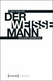 Der weiße Mann (eBook, PDF)